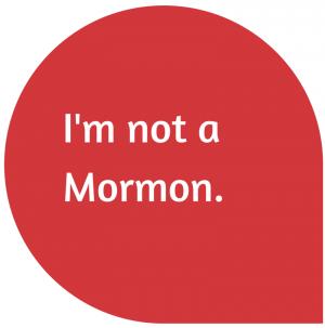 I'm not a Mormon.