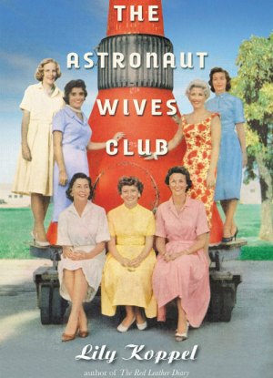 the_astronaut_wives_club_lily_koppel_grand_general_1959_mercury_seven_nasa_book_cover_0