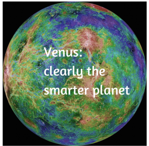 Venus-clearly thesmarter planet