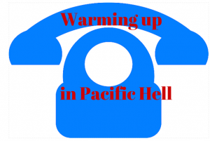 Warming upin Pacific Hell